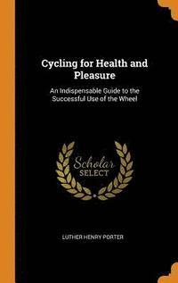bokomslag Cycling for Health and Pleasure