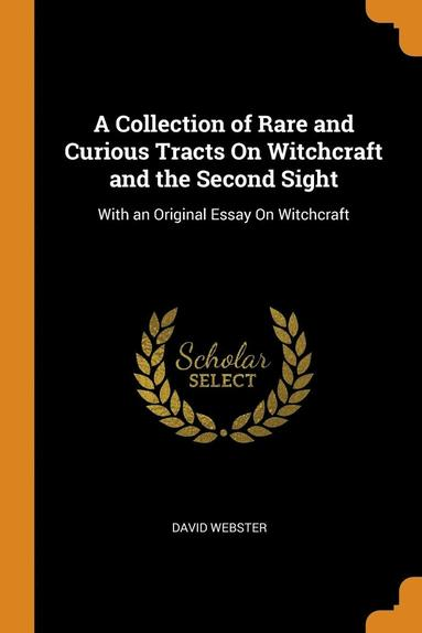 bokomslag Collection Of Rare And Curious Tracts On Witchcraft And The Second Sight
