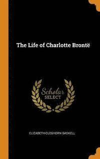 bokomslag The Life of Charlotte Bront
