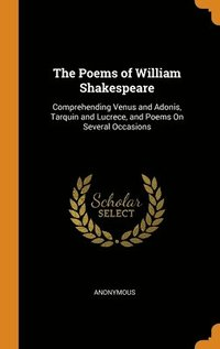 bokomslag The Poems Of William Shakespeare: Compre