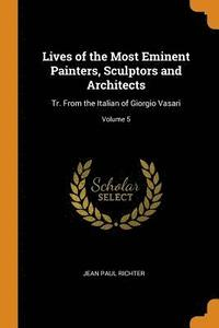 bokomslag Lives of the Most Eminent Painters, Sculptors and Architects