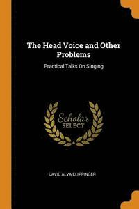 bokomslag The Head Voice and Other Problems