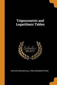 bokomslag Trigonometric and Logarithmic Tables