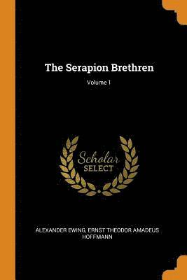 bokomslag The Serapion Brethren; Volume 1