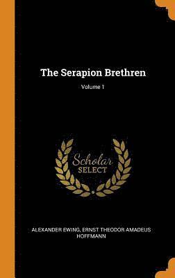 The Serapion Brethren; Volume 1 1