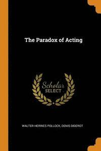 bokomslag The Paradox of Acting