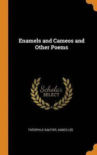 bokomslag Enamels and Cameos and Other Poems