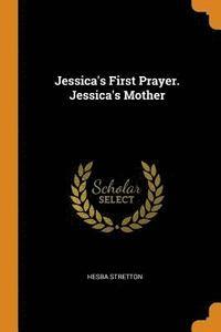 bokomslag Jessica's First Prayer. Jessica's Mother