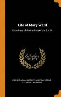 bokomslag Life of Mary Ward