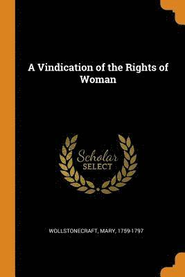 bokomslag A Vindication of the Rights of Woman
