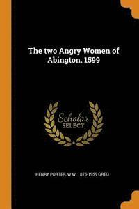 bokomslag The Two Angry Women of Abington. 1599