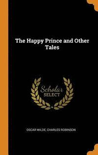 bokomslag The Happy Prince and Other Tales