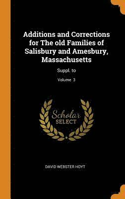 bokomslag Additions and Corrections for the Old Families of Salisbury and Amesbury, Massachusetts