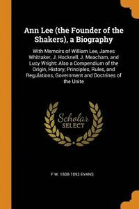 bokomslag Ann Lee (the Founder of the Shakers), a Biography