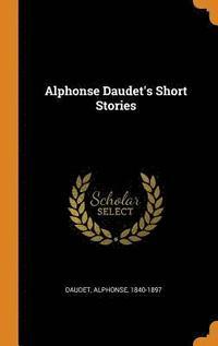 bokomslag Alphonse Daudet's Short Stories