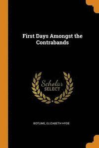 bokomslag First Days Amongst the Contrabands