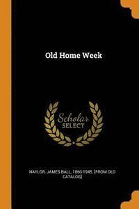 bokomslag Old Home Week