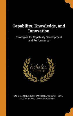 Capability, Knowledge, and Innovation 1