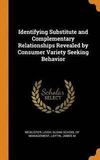 bokomslag Identifying Substitute and Complementary Relationships Revealed by Consumer Variety Seeking Behavior
