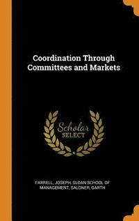 bokomslag Coordination Through Committees and Markets