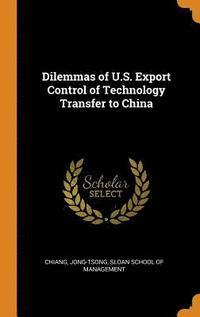 bokomslag Dilemmas of U.S. Export Control of Technology Transfer to China
