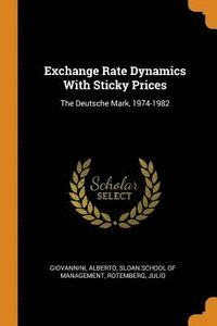 bokomslag Exchange Rate Dynamics with Sticky Prices