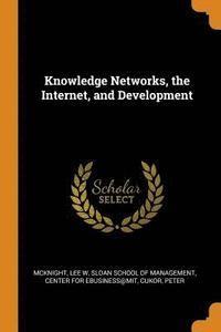 bokomslag Knowledge Networks, the Internet, and Development