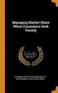 bokomslag Managing Market Share When Consumers Seek Variety