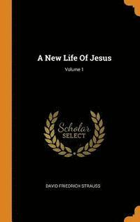 bokomslag A New Life of Jesus; Volume 1