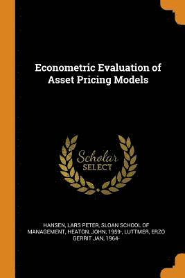 Econometric Evaluation of Asset Pricing Models 1