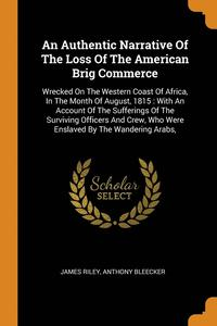 bokomslag Authentic Narrative Of The Loss Of The American Brig Commerce