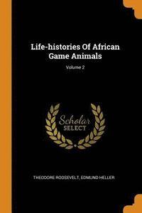 bokomslag Life-Histories of African Game Animals; Volume 2