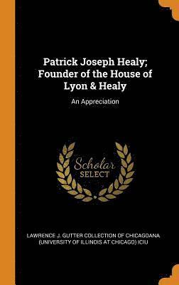 bokomslag Patrick Joseph Healy; Founder of the House of Lyon &; Healy