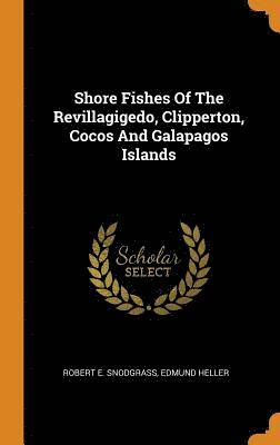 Shore Fishes of the Revillagigedo, Clipperton, Cocos and Galapagos Islands 1