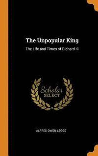 bokomslag The Unpopular King