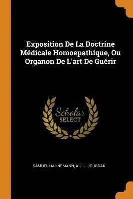 bokomslag Exposition de la Doctrine Medicale Homoepathique, Ou Organon de l'Art de Guerir
