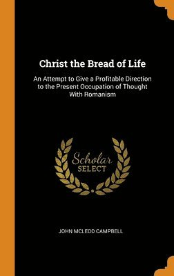 bokomslag Christ The Bread Of Life