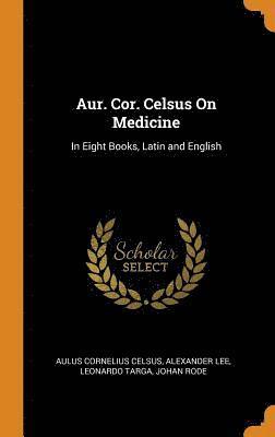 bokomslag Aur. Cor. Celsus on Medicine