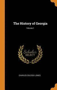 bokomslag The History of Georgia; Volume 1