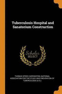 bokomslag Tuberculosis Hospital and Sanatorium Construction