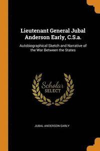 bokomslag Lieutenant General Jubal Anderson Early, C.S.A.