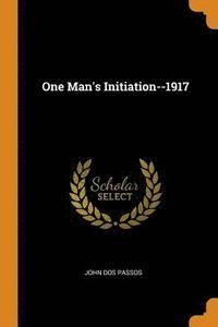 bokomslag One Man's Initiation--1917