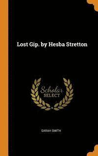 bokomslag Lost Gip. by Hesba Stretton