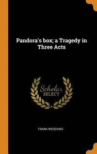 bokomslag Pandora's Box; A Tragedy in Three Acts