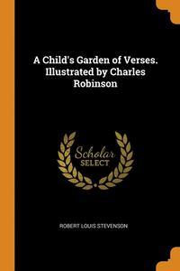 bokomslag Child's Garden Of Verses. Illustrated By Charles Robinson