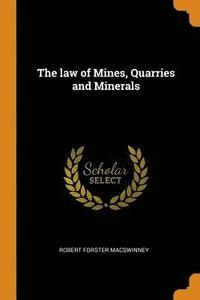 bokomslag The law of Mines, Quarries and Minerals