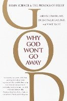 bokomslag Why God Won't Go Away: Brain Science and the Biology of Belief