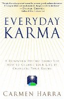 bokomslag Everyday Karma: A Psychologist and Renowned Metaphysical Intuitive Shows You How to Change Your Life by Changing Your Karma