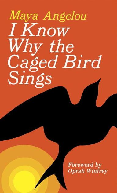 bokomslag I know why the caged bird sings