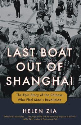 bokomslag Last Boat Out of Shanghai: The Epic Story of the Chinese Who Fled Mao's Revolution